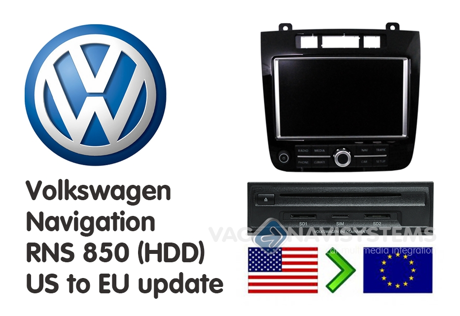 Conversion Service - VW Touareg (7P) RNS 850 (HDD) US to EU